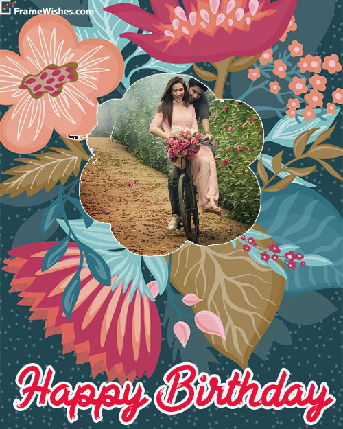 Cute Flowers Happy Birthday Photo Frame Free Online Gift For Someone Special