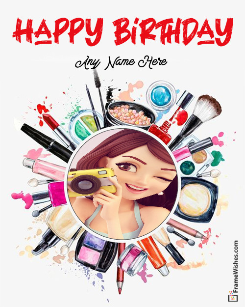 Happy Birthday Photo Frame For Makeup Lover Girls