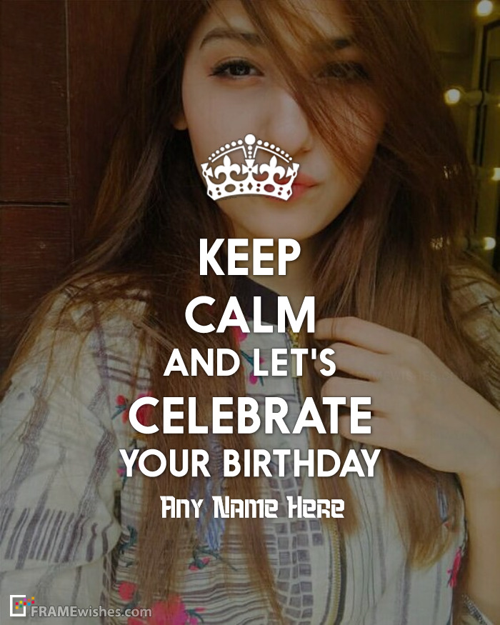 Keep Calm And Celebrate Your Birthday Photo Frame