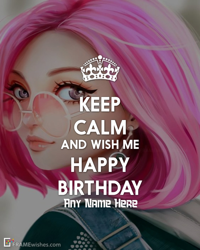 Keep Calm And Wish Me Birthday Photo Frame