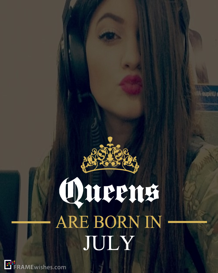 Queens Are Born In July Frame