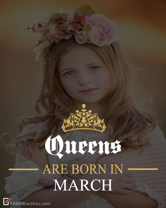 Queens Are Born In March Frame
