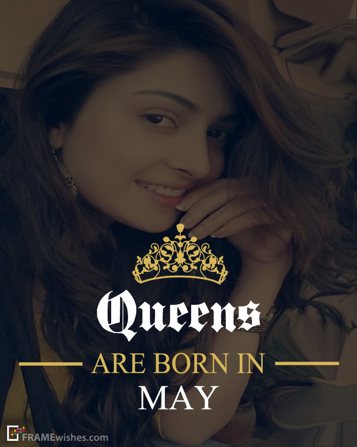 Queens Are Born In May Frame